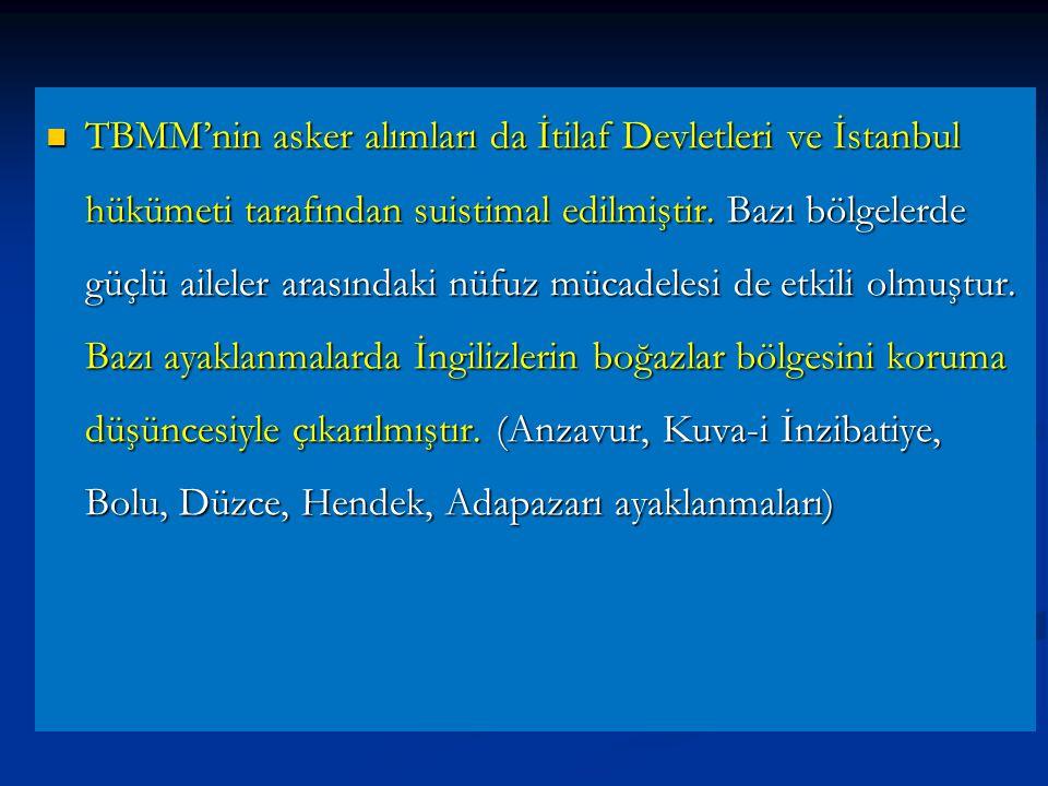TBMM'nin asker alımları da İtilaf Devletleri ve İstanbul hükümeti tarafından suistimal edilmiştir.