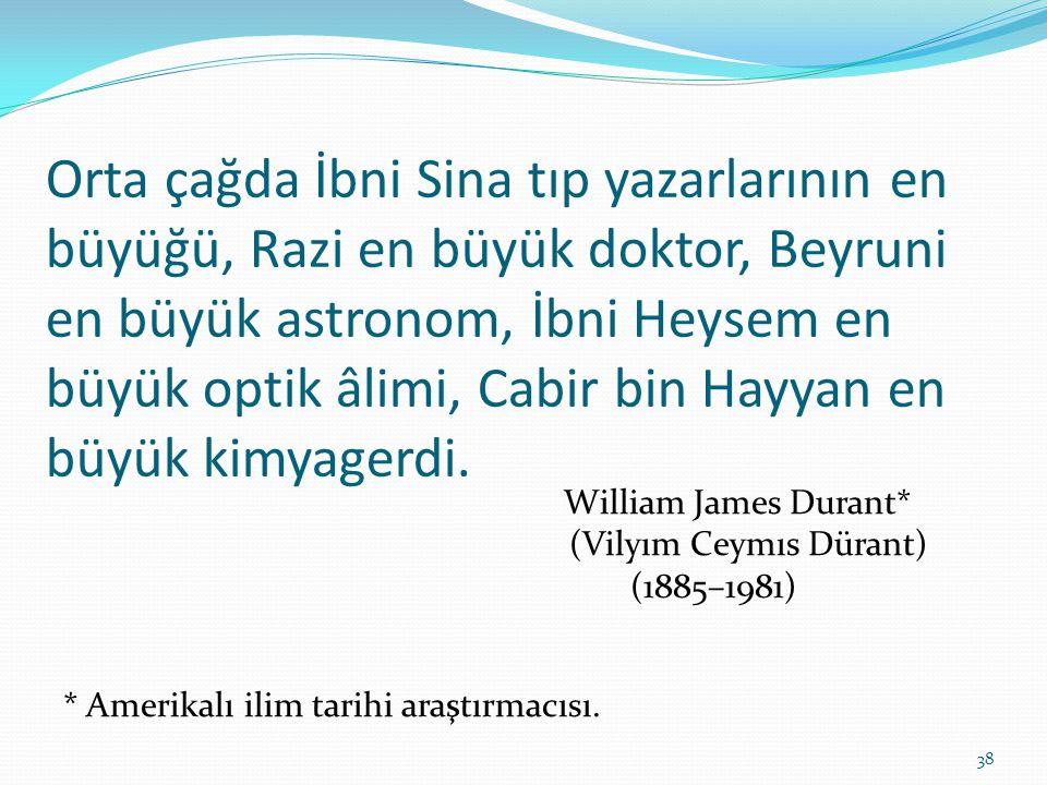 Orta çağda İbni Sina tıp yazarlarının en büyüğü, Razi en büyük doktor, Beyruni en büyük astronom, İbni Heysem en büyük optik âlimi, Cabir bin Hayyan en büyük kimyagerdi.