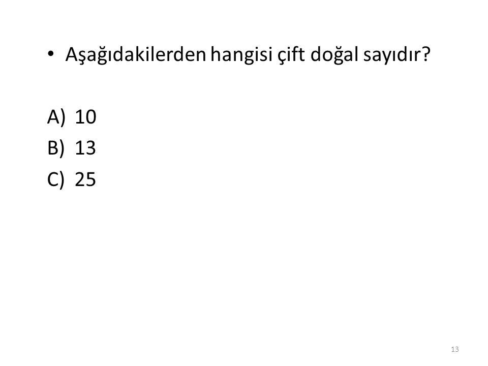 Aşağıdakilerden hangisi çift doğal sayıdır