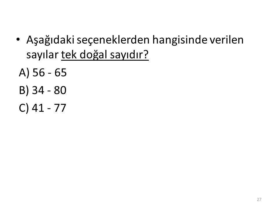Aşağıdaki seçeneklerden hangisinde verilen sayılar tek doğal sayıdır