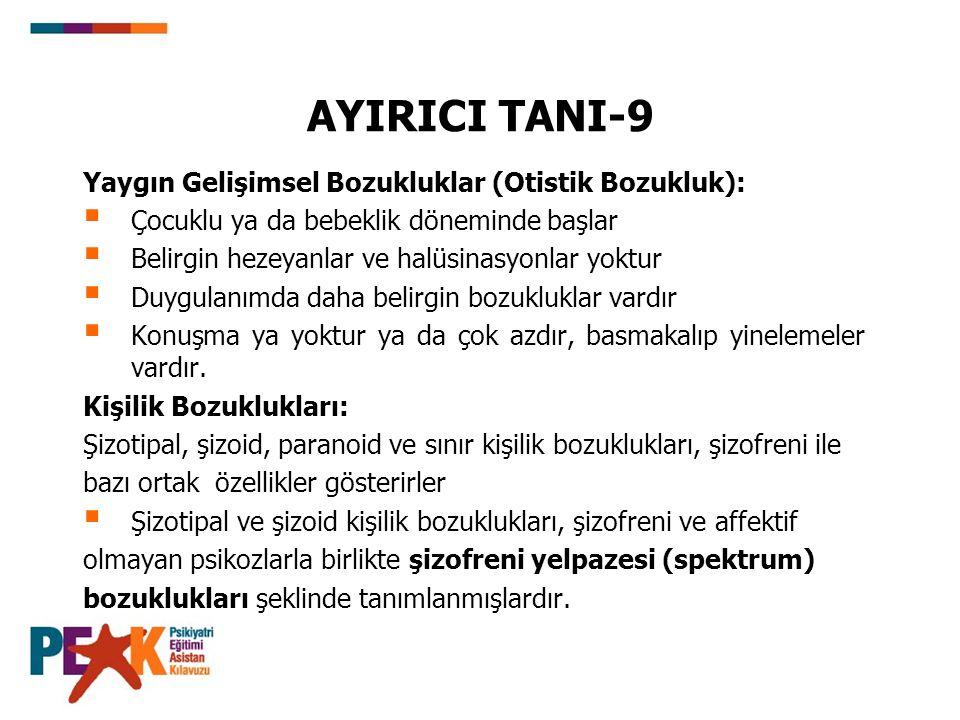 AYIRICI TANI-9 Yaygın Gelişimsel Bozukluklar (Otistik Bozukluk):