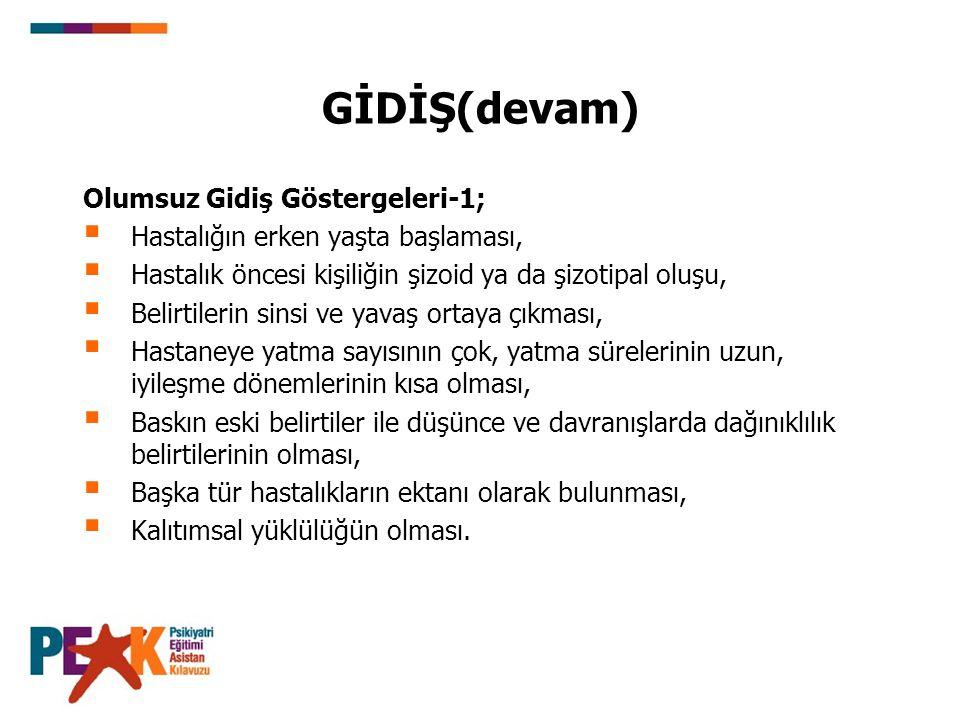 GİDİŞ(devam) Olumsuz Gidiş Göstergeleri-1;