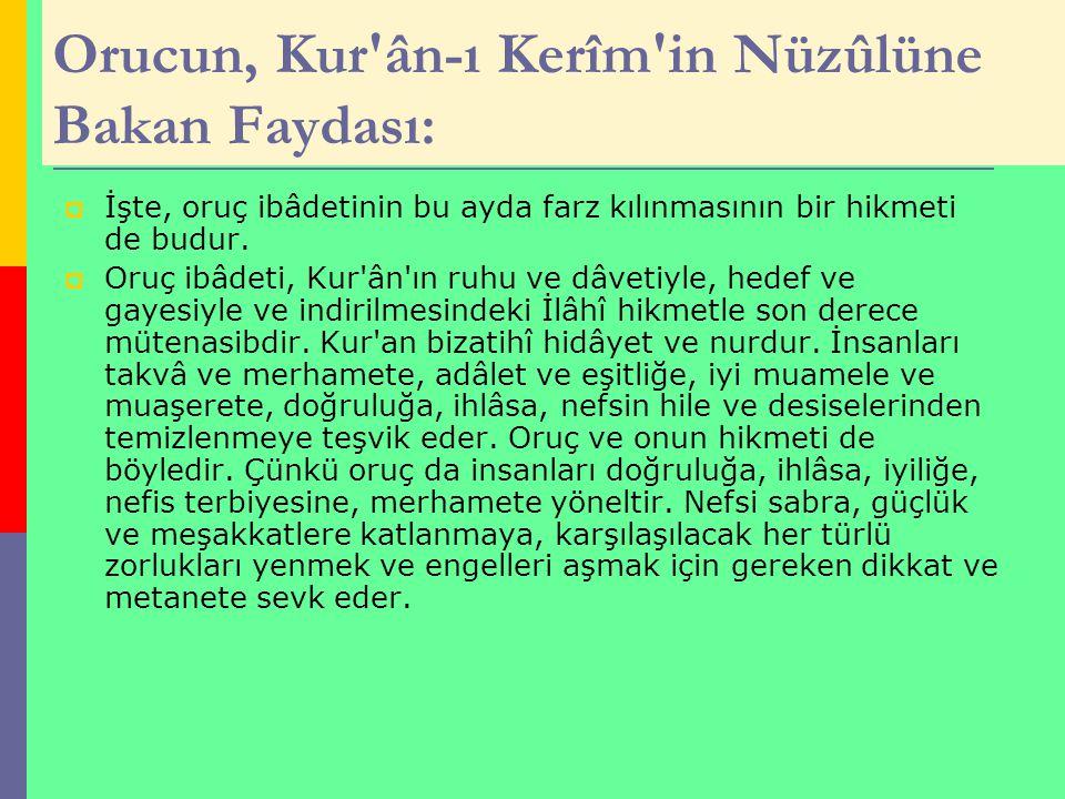 Orucun, Kur ân-ı Kerîm in Nüzûlüne Bakan Faydası: