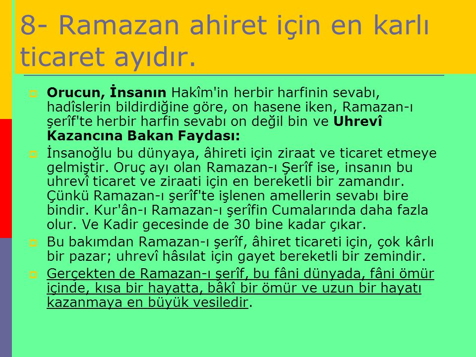 8- Ramazan ahiret için en karlı ticaret ayıdır.
