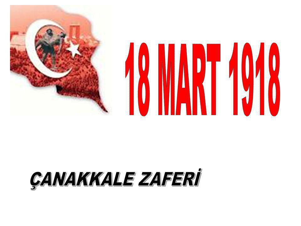 18 MART 1918 ÇANAKKALE ZAFERİ