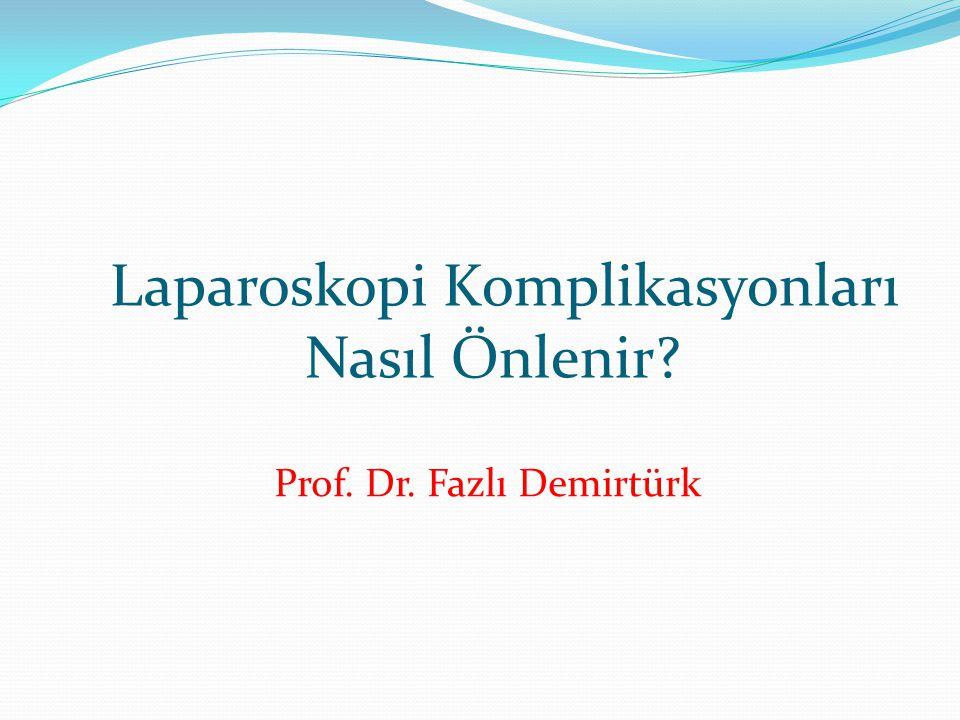 Laparoskopi Komplikasyonları Nasıl Önlenir