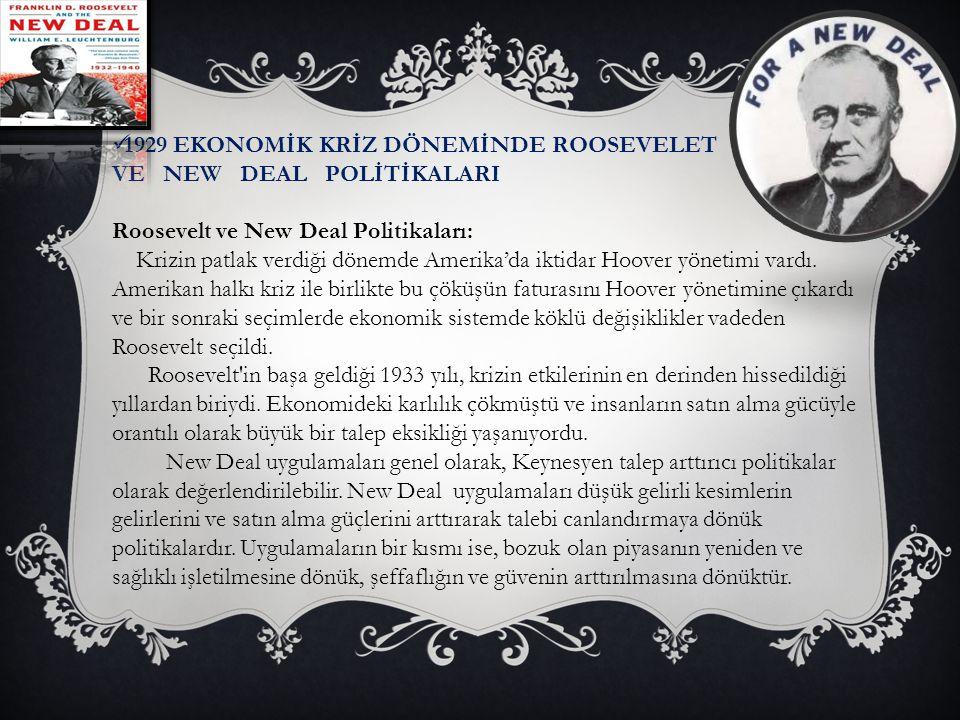 1929 EKONOMİK KRİZ DÖNEMİNDE ROOSEVELET VE NEW DEAL POLİTİKALARI