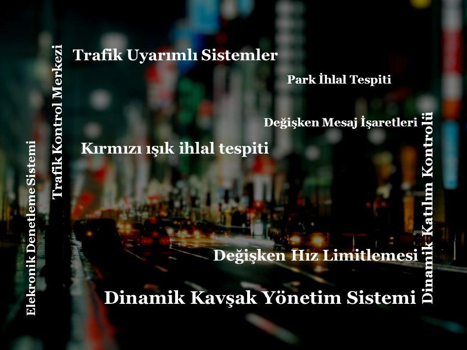 Dinamik Kavşak Yönetim Sistemi