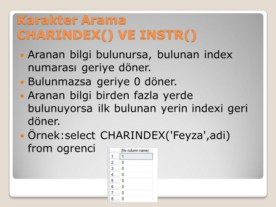 Karakter Arama CHARINDEX() VE INSTR()