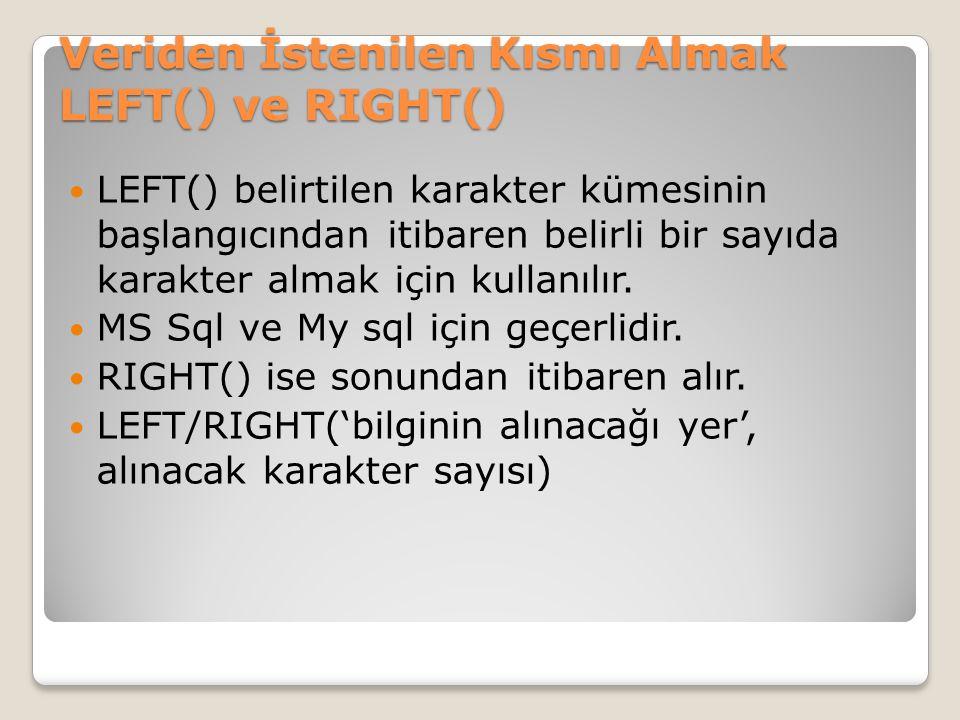 Veriden İstenilen Kısmı Almak LEFT() ve RIGHT()
