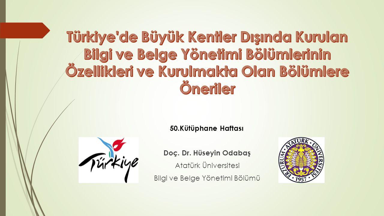 Türkiye de Büyük Kentler Dışında Kurulan Bilgi ve Belge Yönetimi Bölümlerinin Özellikleri ve Kurulmakta Olan Bölümlere Öneriler