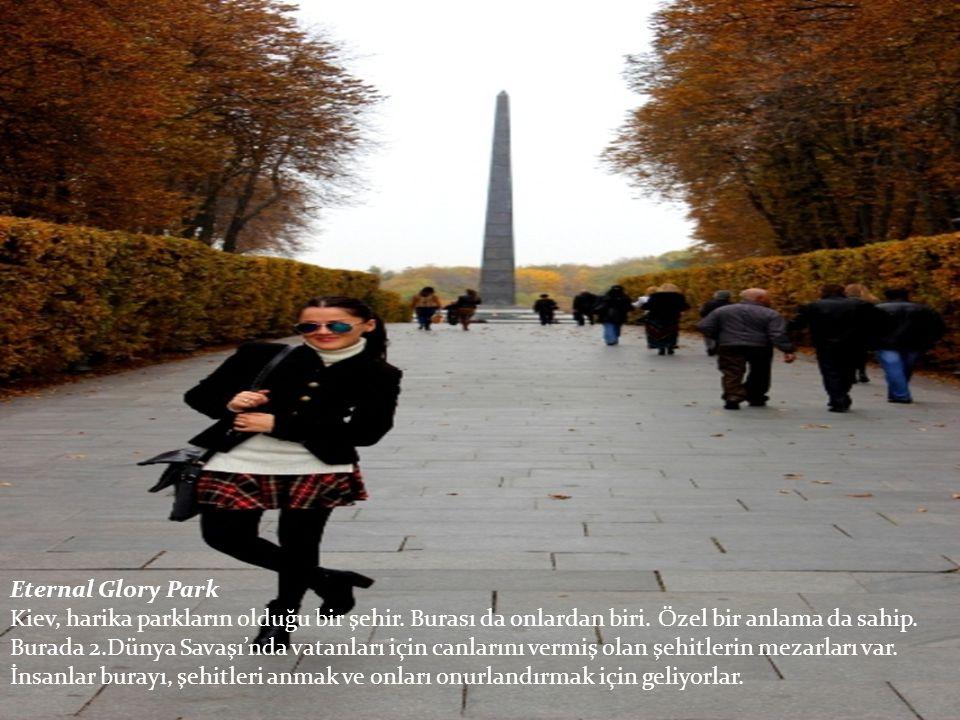 Eternal Glory Park Kiev, harika parkların olduğu bir şehir. Burası da onlardan biri. Özel bir anlama da sahip.