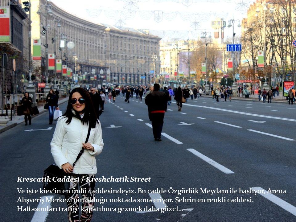 Krescatik Caddesi / Kreshchatik Street