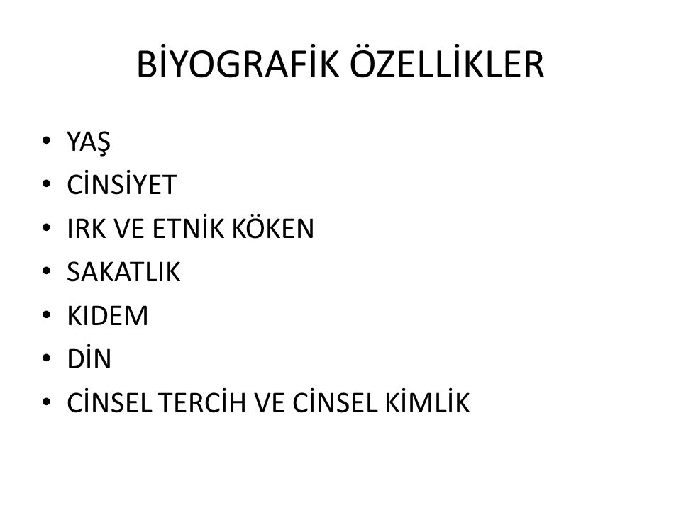BİYOGRAFİK ÖZELLİKLER