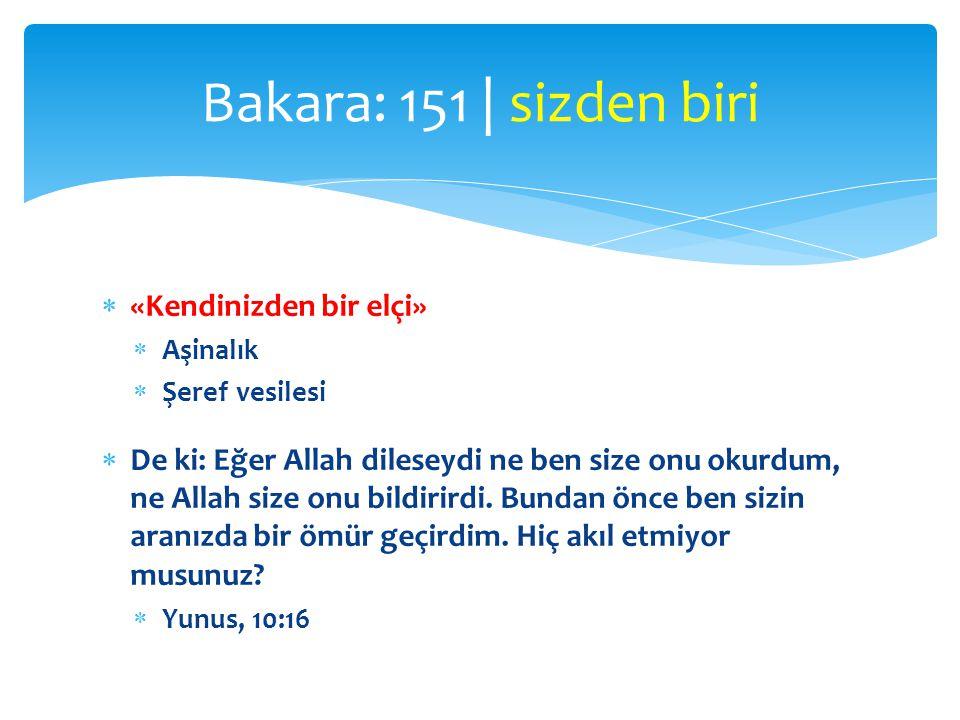Bakara: 151 | sizden biri «Kendinizden bir elçi»