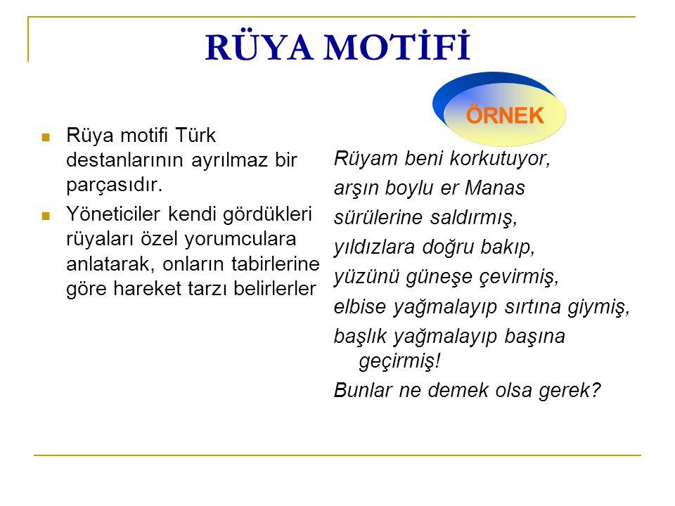 RÜYA MOTİFİ ÖRNEK. Rüya motifi Türk destanlarının ayrılmaz bir parçasıdır.