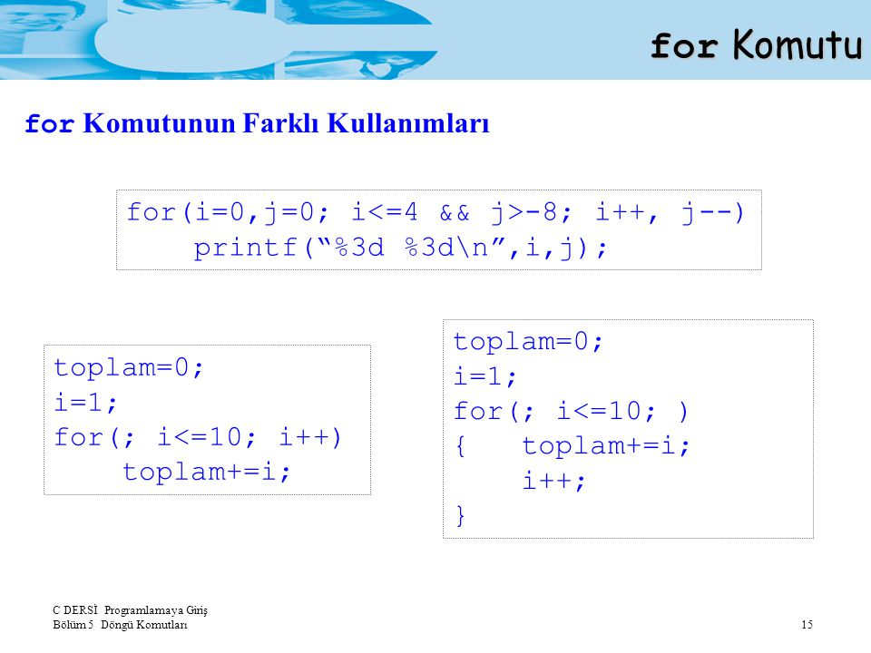 for Komutu for Komutunun Farklı Kullanımları