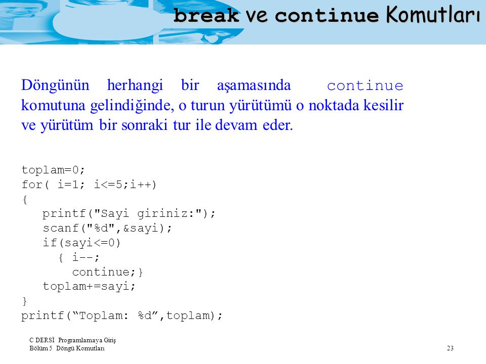 break ve continue Komutları
