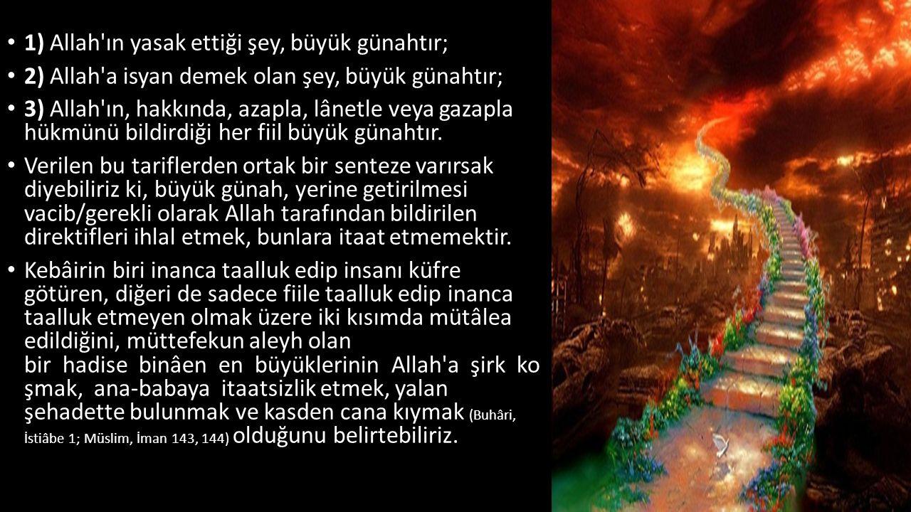 1) Allah ın yasak ettiği şey, büyük günahtır;