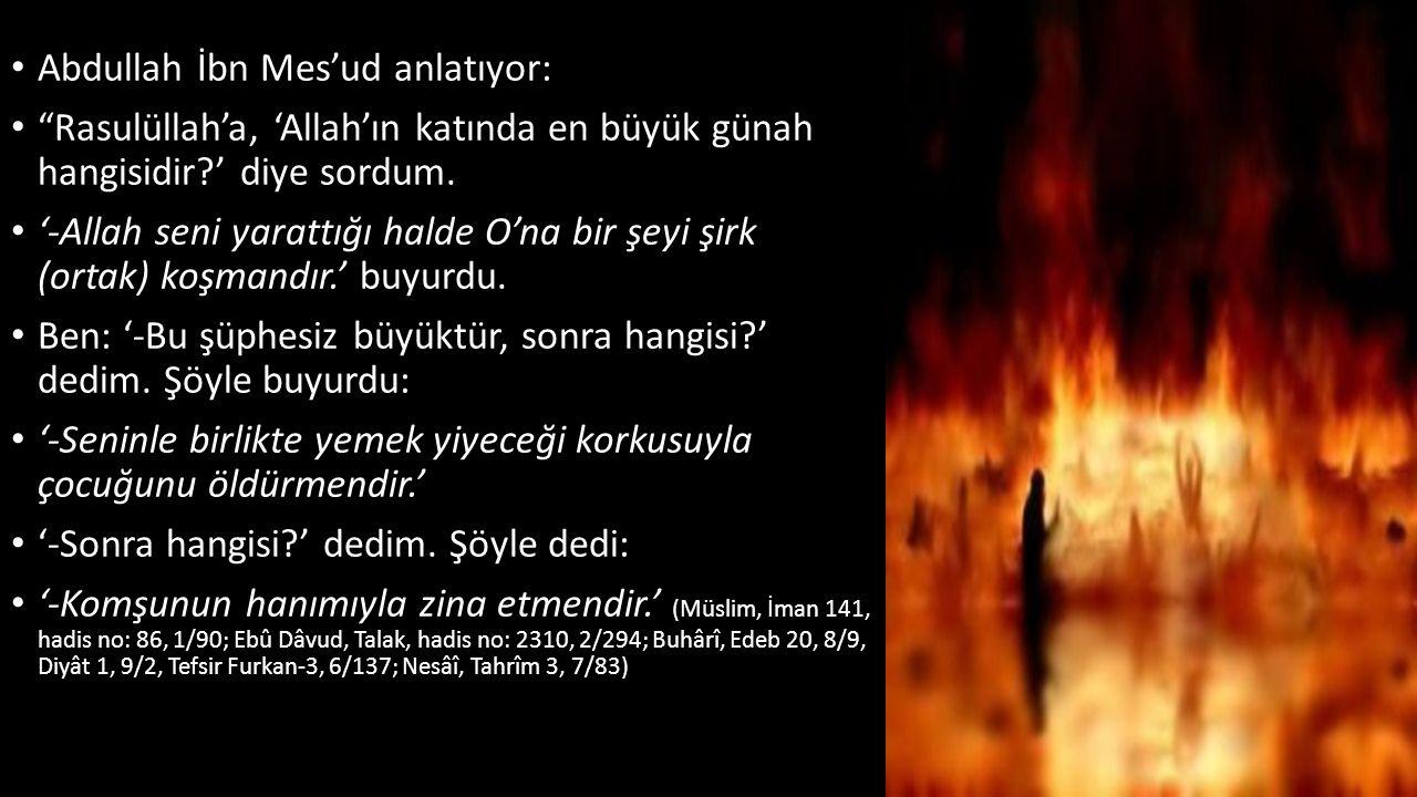 Abdullah İbn Mes'ud anlatıyor: