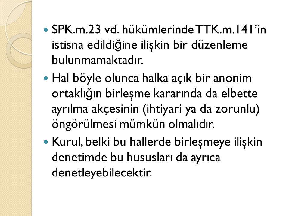 SPK. m. 23 vd. hükümlerinde TTK. m