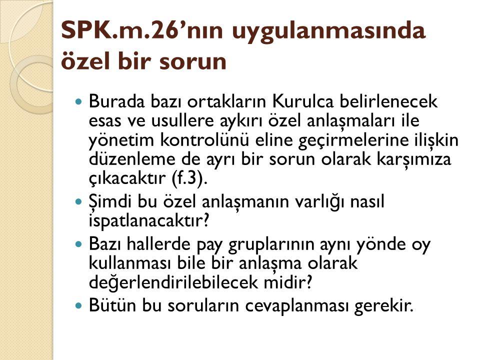 SPK.m.26'nın uygulanmasında özel bir sorun