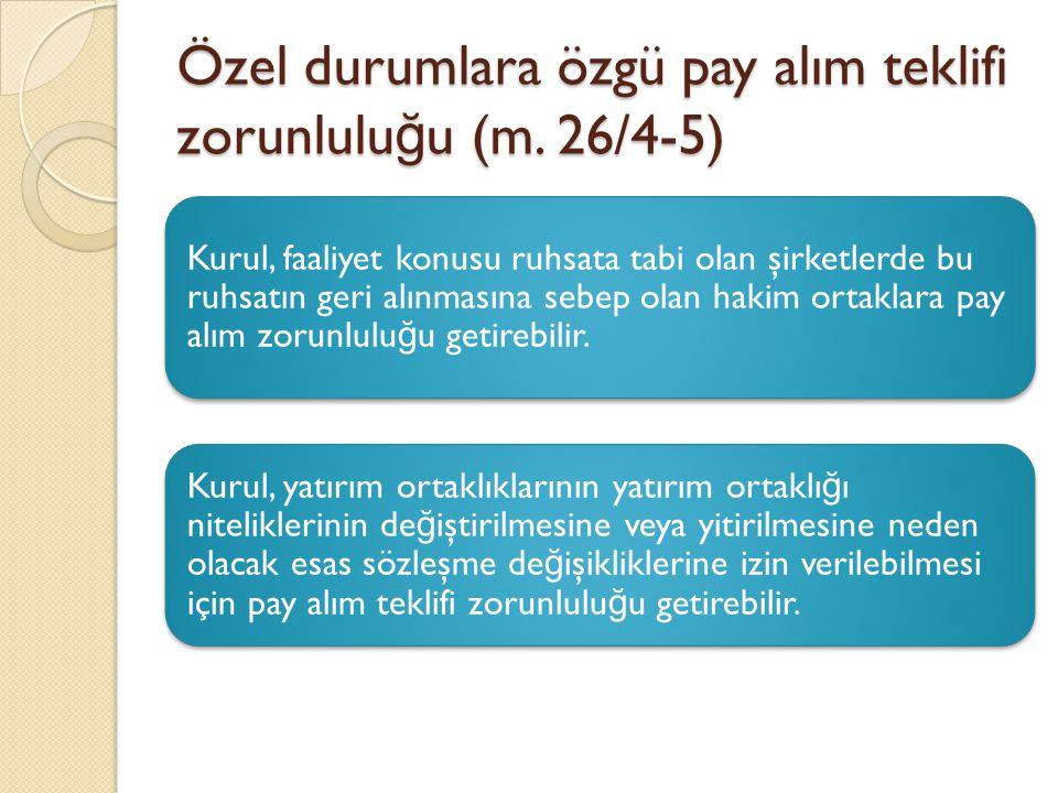 Özel durumlara özgü pay alım teklifi zorunluluğu (m. 26/4-5)
