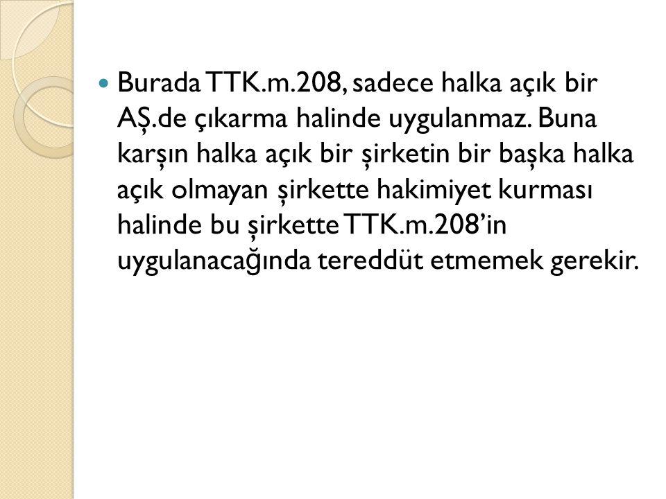 Burada TTK. m. 208, sadece halka açık bir AŞ