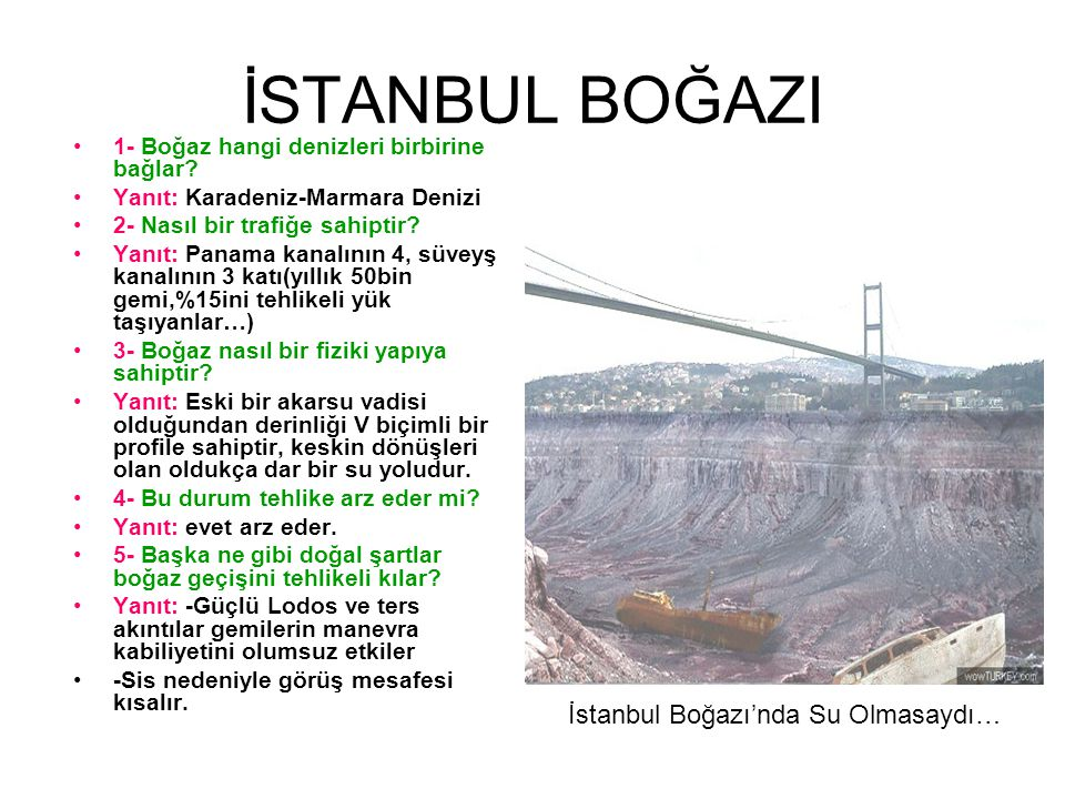 İSTANBUL BOĞAZI İstanbul Boğazı'nda Su Olmasaydı…