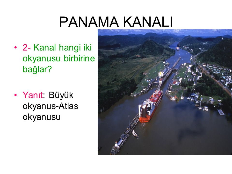 PANAMA KANALI 2- Kanal hangi iki okyanusu birbirine bağlar