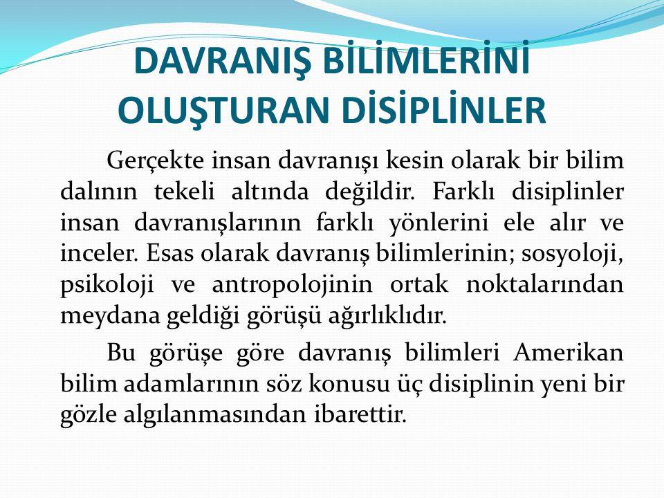 DAVRANIŞ BİLİMLERİNİ OLUŞTURAN DİSİPLİNLER