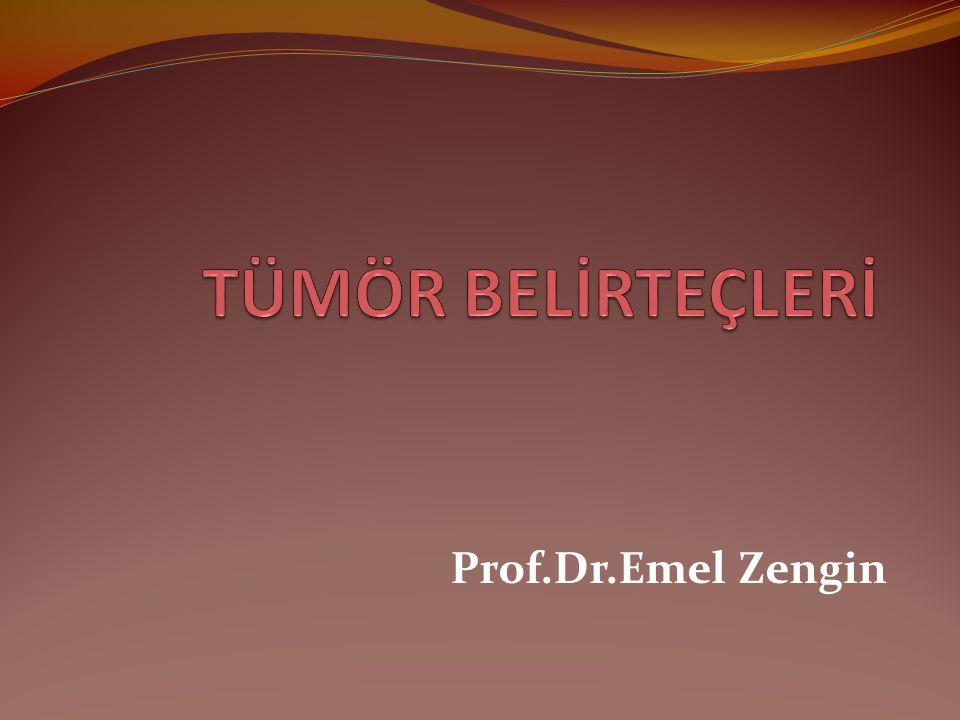 TÜMÖR BELİRTEÇLERİ Prof.Dr.Emel Zengin