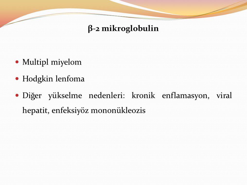β-2 mikroglobulin Multipl miyelom. Hodgkin lenfoma.
