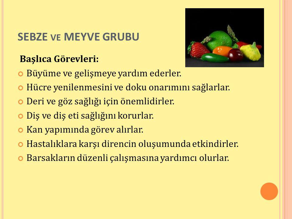 SEBZE ve MEYVE GRUBU Başlıca Görevleri: