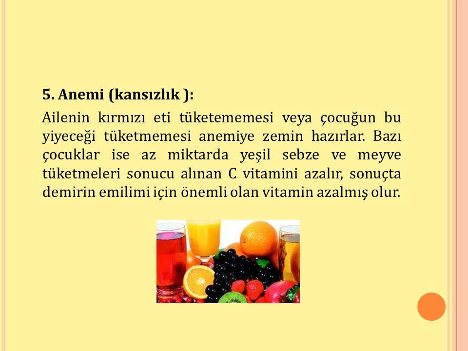 5. Anemi (kansızlık ):