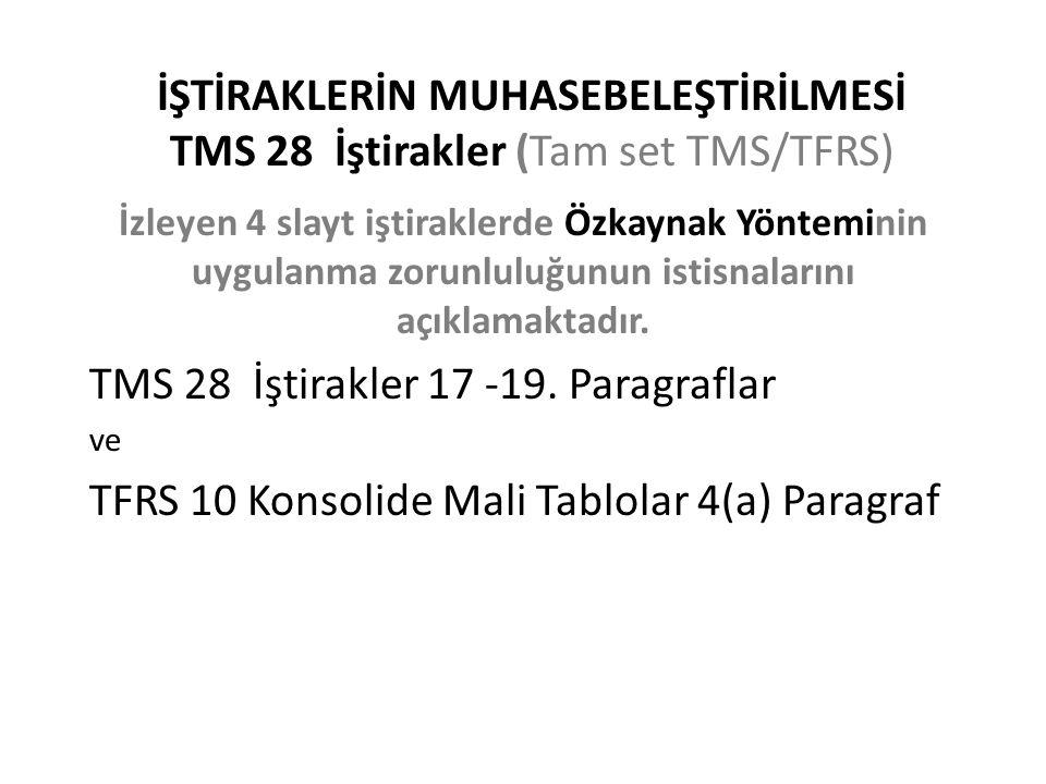 İŞTİRAKLERİN MUHASEBELEŞTİRİLMESİ TMS 28 İştirakler (Tam set TMS/TFRS)