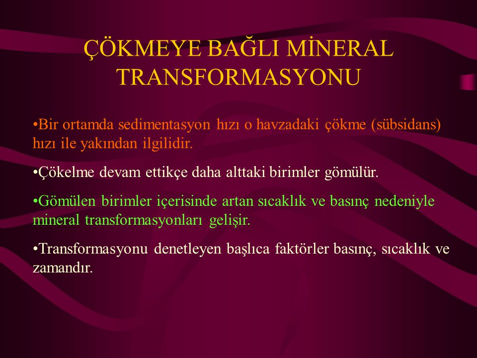 ÇÖKMEYE BAĞLI MİNERAL TRANSFORMASYONU