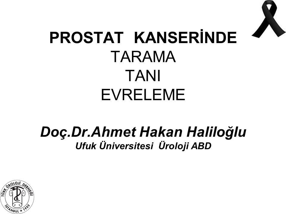 PROSTAT KANSERİNDE TARAMA TANI EVRELEME Doç. Dr