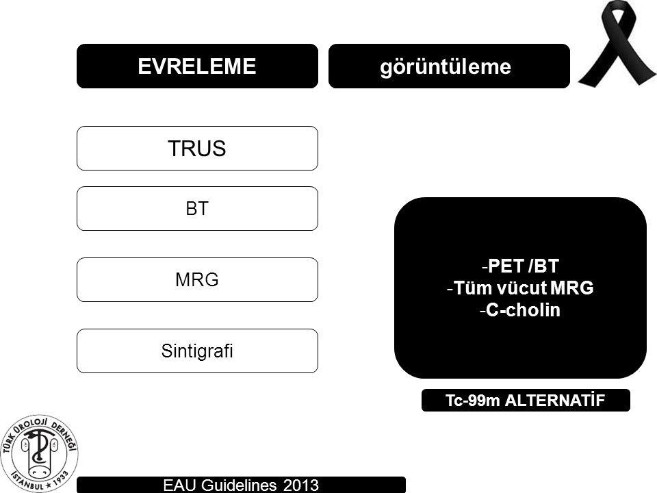 EVRELEME görüntüleme TRUS BT PET /BT Tüm vücut MRG C-cholin MRG