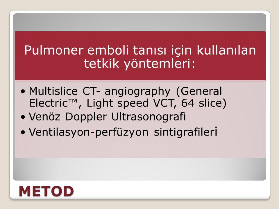 Pulmoner emboli tanısı için kullanılan tetkik yöntemleri: