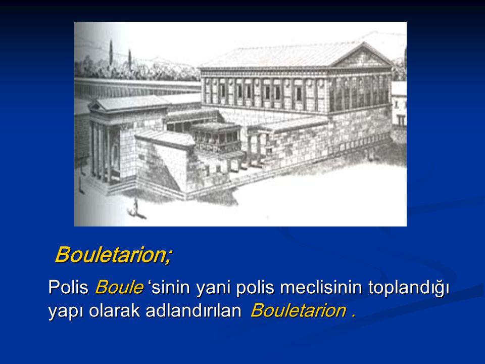 Bouletarion; Polis Boule 'sinin yani polis meclisinin toplandığı yapı olarak adlandırılan Bouletarion .