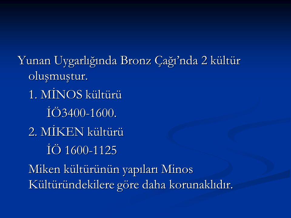 Yunan Uygarlığında Bronz Çağı'nda 2 kültür oluşmuştur.