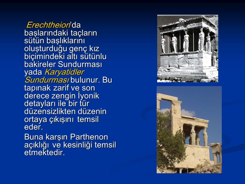 Buna karşın Parthenon açıklığı ve kesinliği temsil etmektedir.