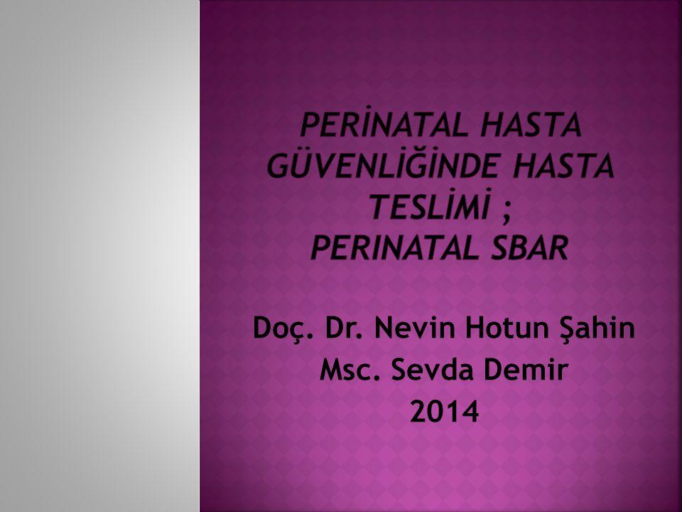 PERİNATAL HASTA GÜVENLİĞİNDE HASTA TESLİMİ ; Perinatal sbar