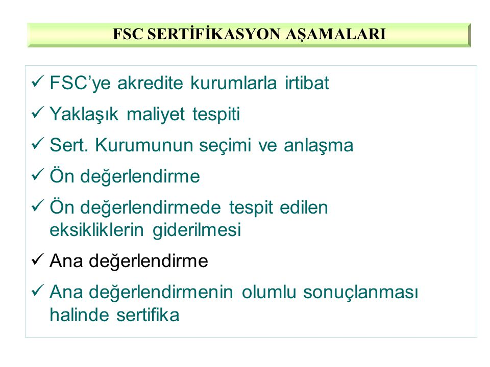 FSC SERTİFİKASYON AŞAMALARI