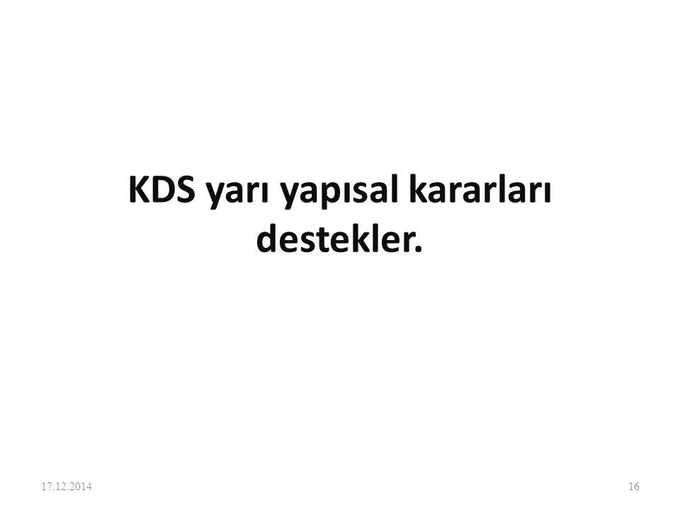 KDS yarı yapısal kararları destekler.