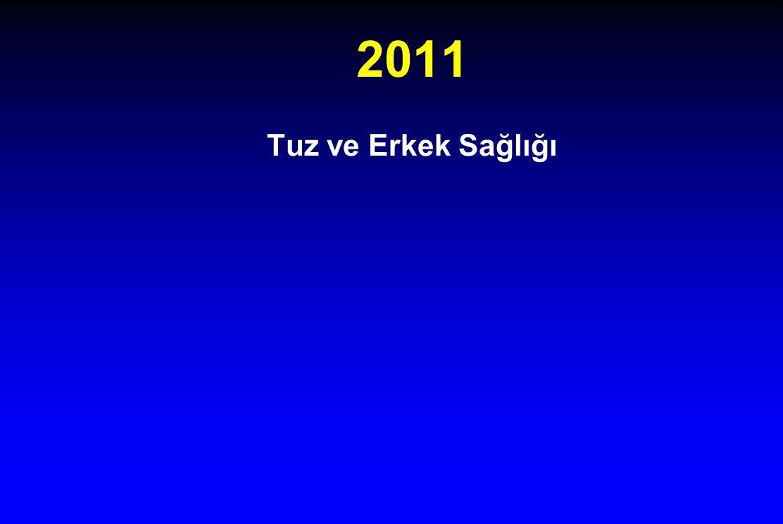 2011 Tuz ve Erkek Sağlığı