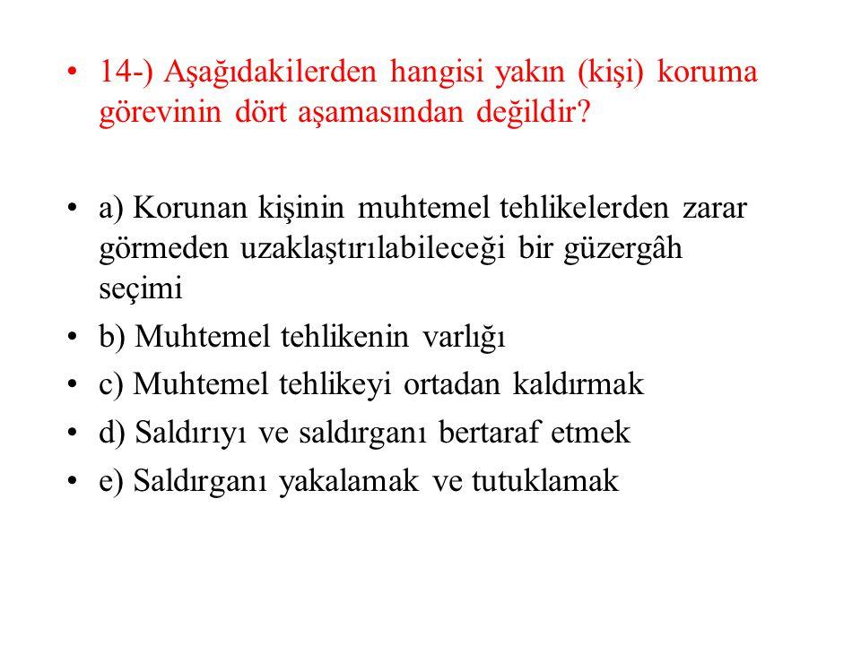 14-) Aşağıdakilerden hangisi yakın (kişi) koruma görevinin dört aşamasından değildir