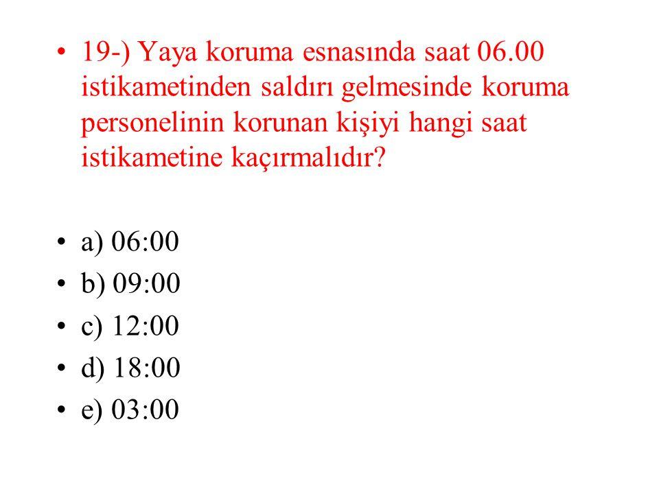 19-) Yaya koruma esnasında saat 06