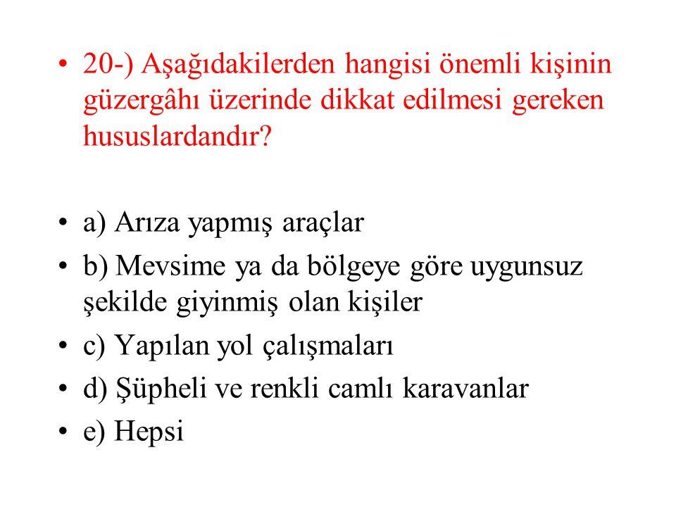20-) Aşağıdakilerden hangisi önemli kişinin güzergâhı üzerinde dikkat edilmesi gereken hususlardandır